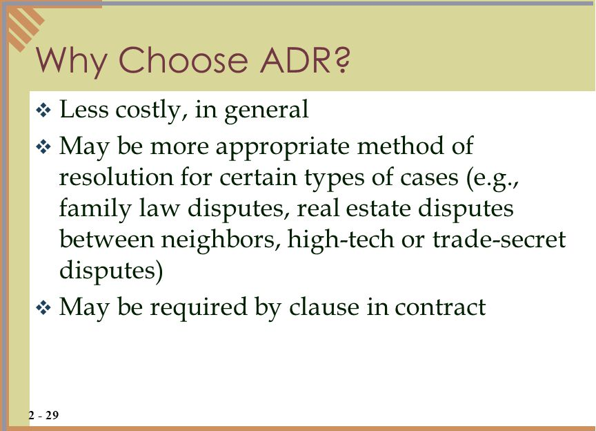 Why Choose ADR Less costly, in general