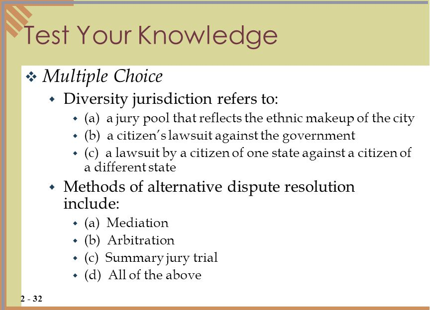 Test Your Knowledge Multiple Choice Diversity jurisdiction refers to: