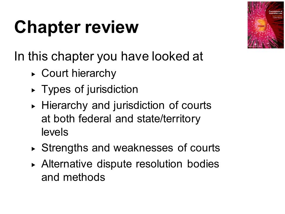 Chapter review In this chapter you have looked at Court hierarchy