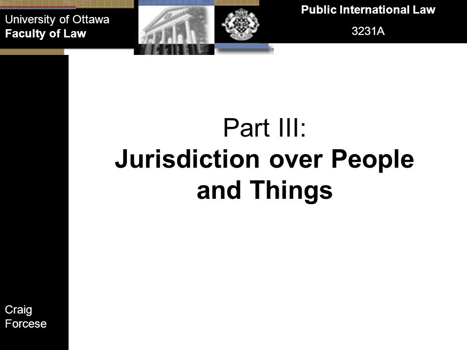 Public International Law Jurisdiction over People and Things