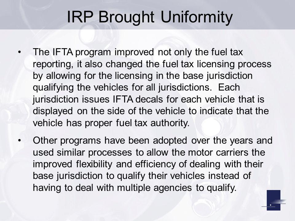 IRP Brought Uniformity