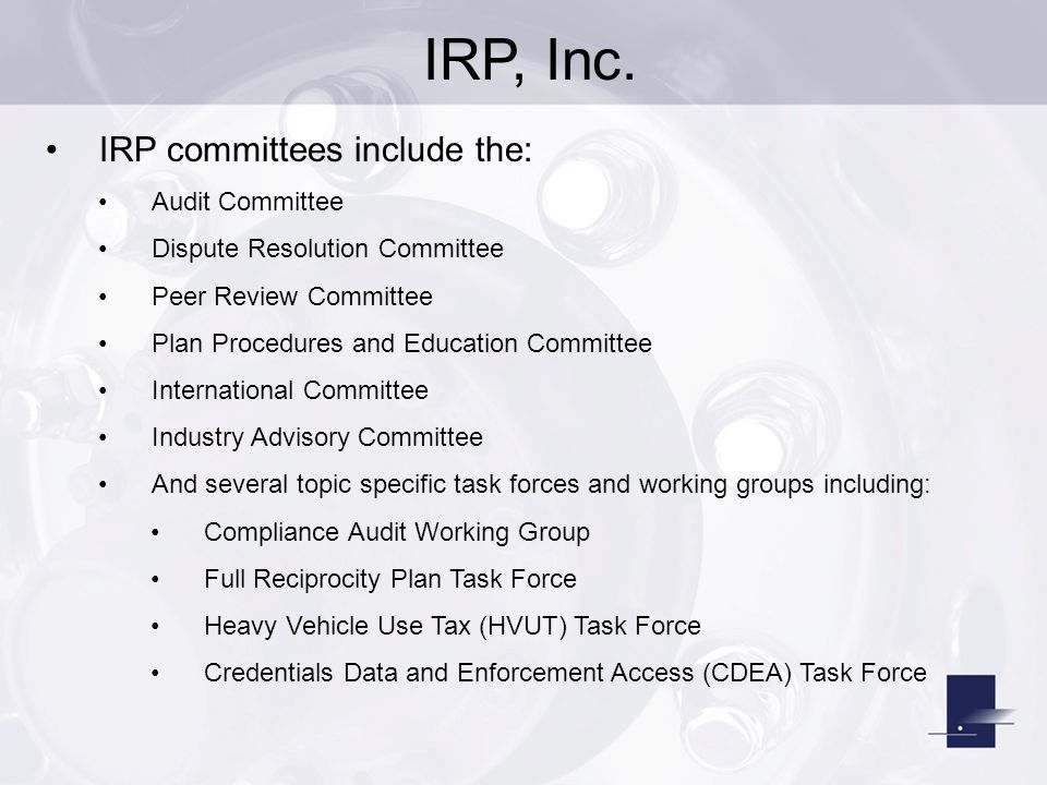 IRP, Inc. IRP committees include the: Audit Committee