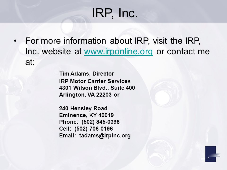 IRP, Inc. For more information about IRP, visit the IRP, Inc. website at www.irponline.org or contact me at:
