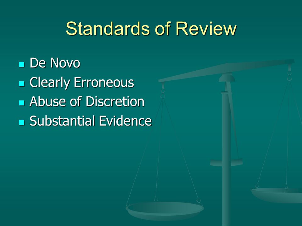 Standards of Review De Novo Clearly Erroneous Abuse of Discretion