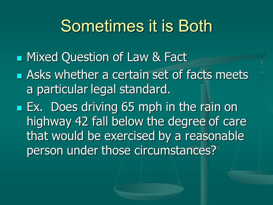 Sometimes it is Both Mixed Question of Law & Fact