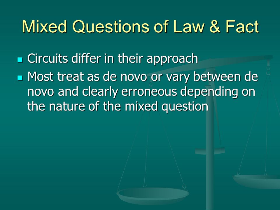 Mixed Questions of Law & Fact