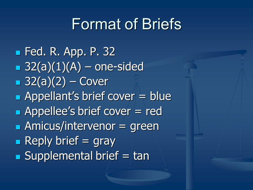 Format of Briefs Fed. R. App. P. 32 32(a)(1)(A) – one-sided