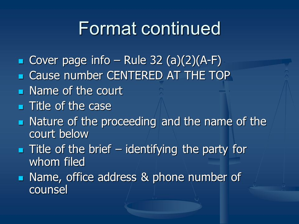 Format continued Cover page info – Rule 32 (a)(2)(A-F)