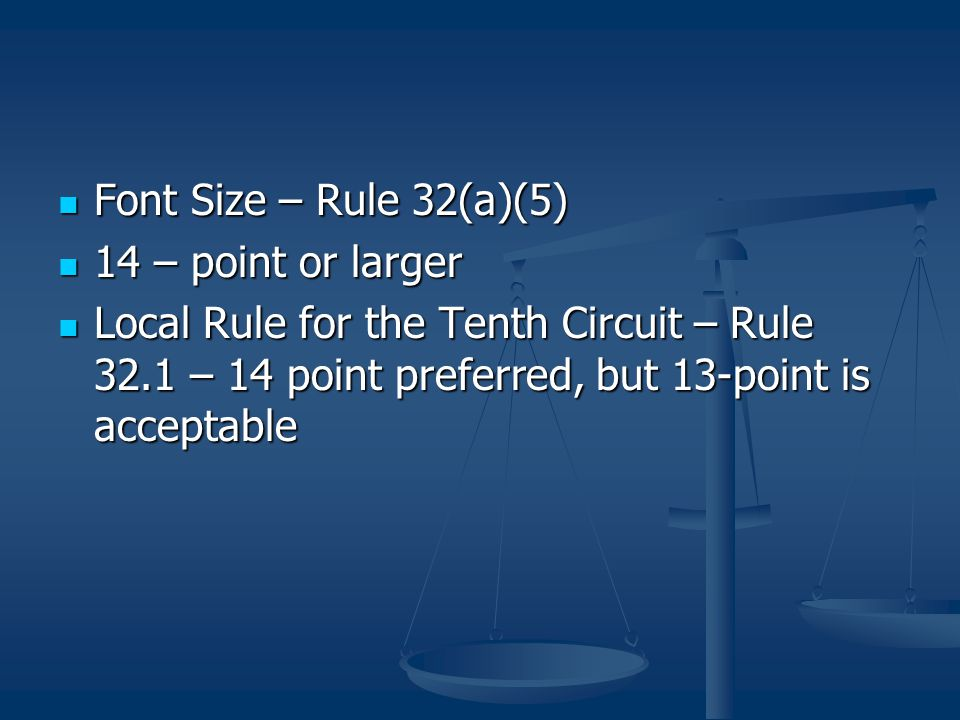 Font Size – Rule 32(a)(5) 14 – point or larger.