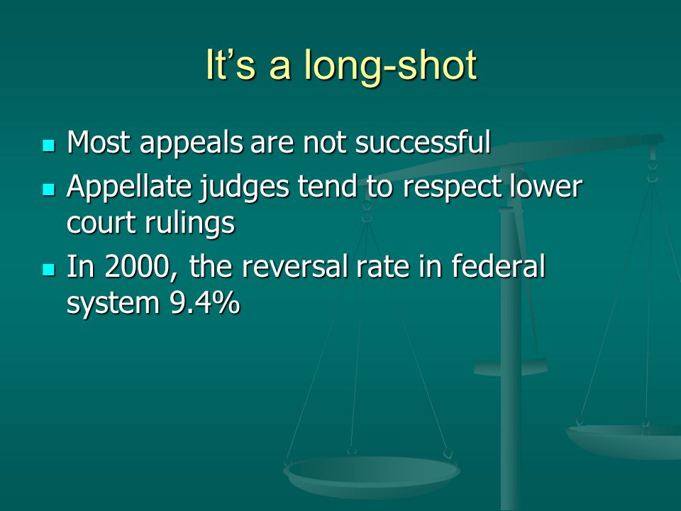It's a long-shot Most appeals are not successful
