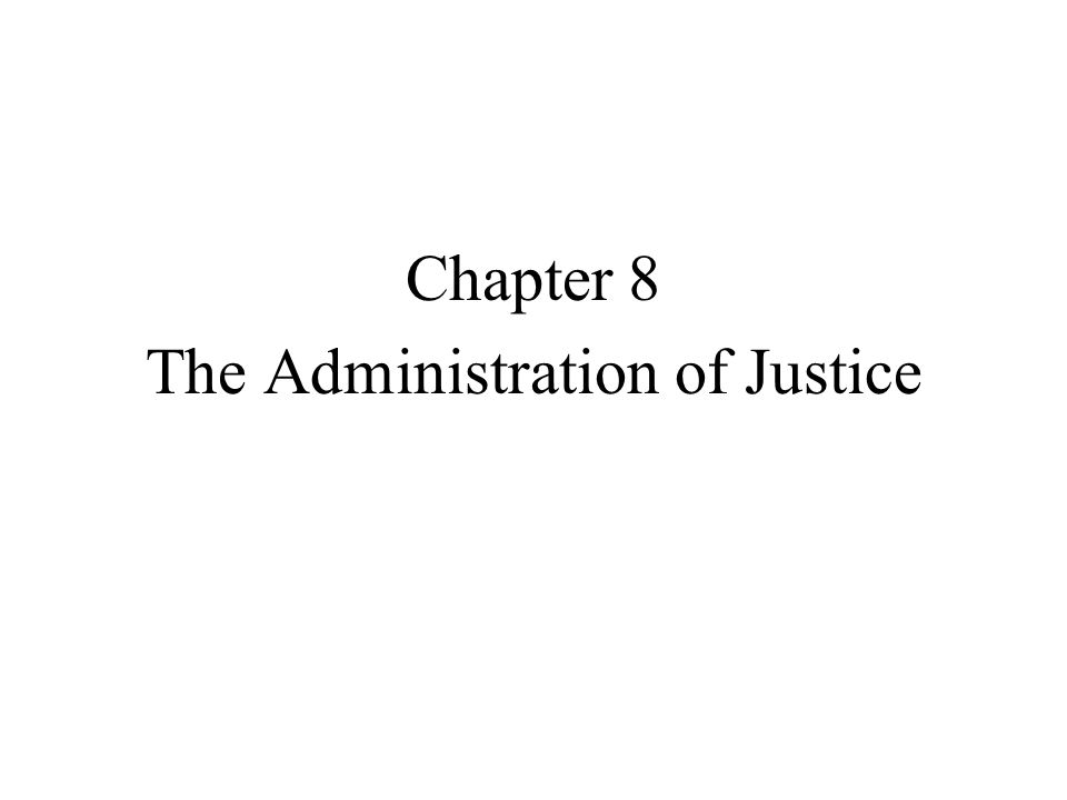 The Administration of Justice