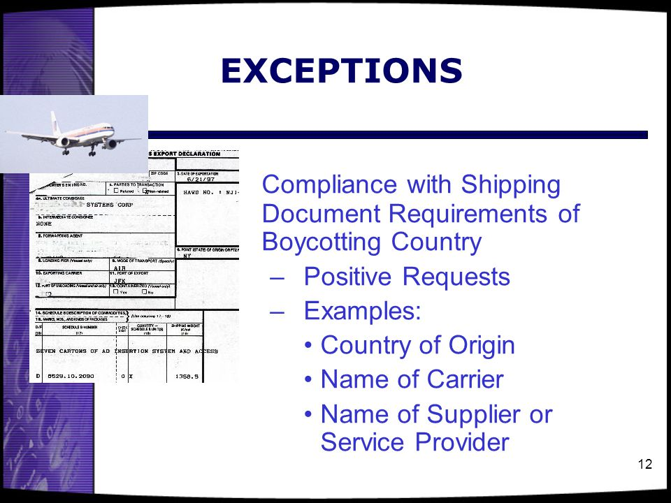 EXCEPTIONS Compliance with Shipping Document Requirements of Boycotting Country. Positive Requests.