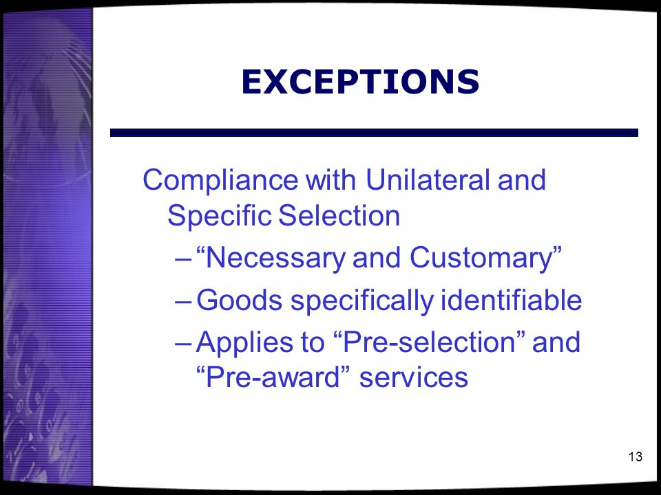 EXCEPTIONS Compliance with Unilateral and Specific Selection