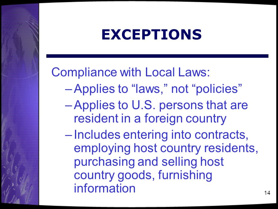 EXCEPTIONS Compliance with Local Laws: