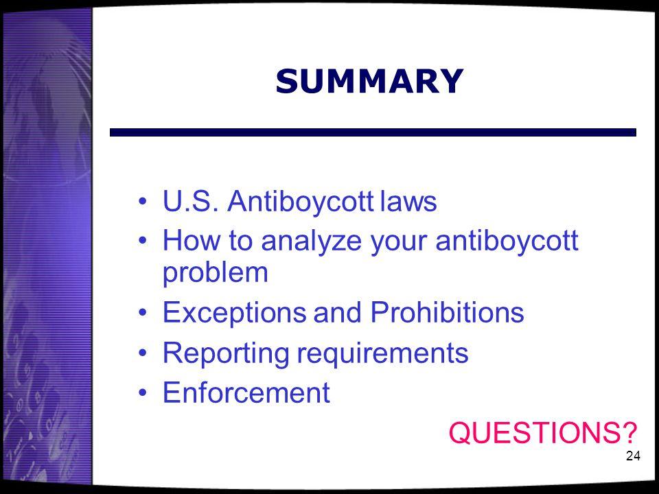 SUMMARY U.S. Antiboycott laws How to analyze your antiboycott problem