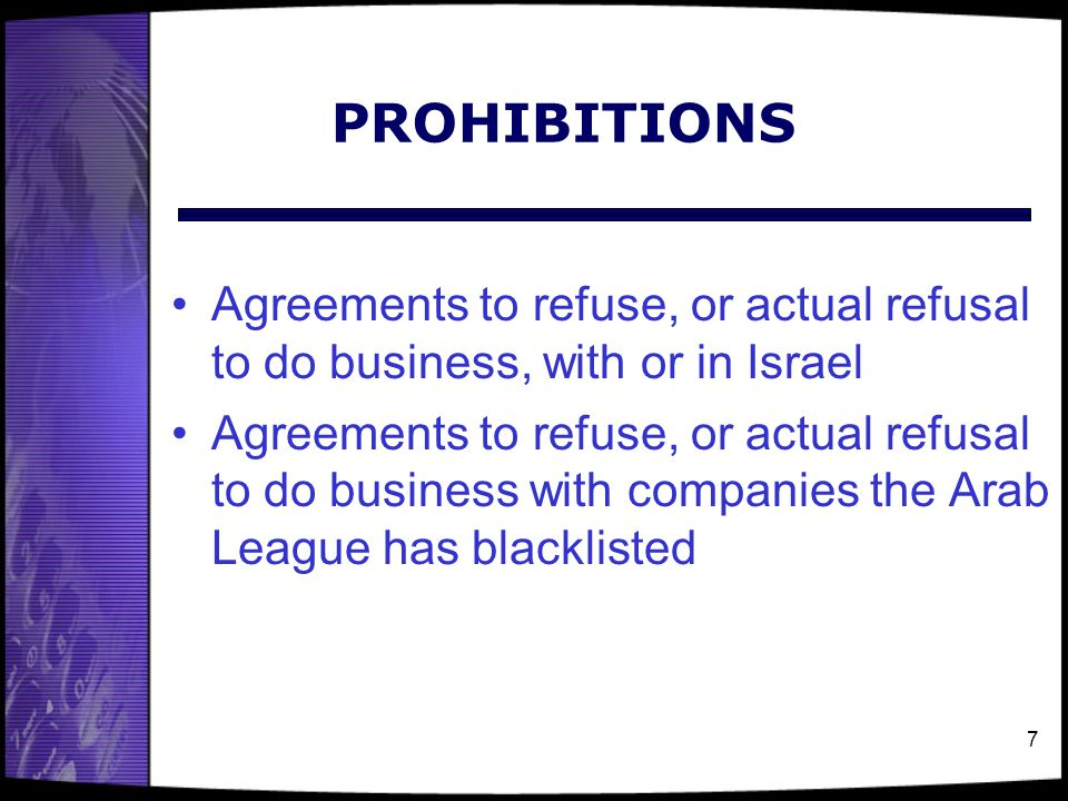 PROHIBITIONS Agreements to refuse, or actual refusal to do business, with or in Israel.