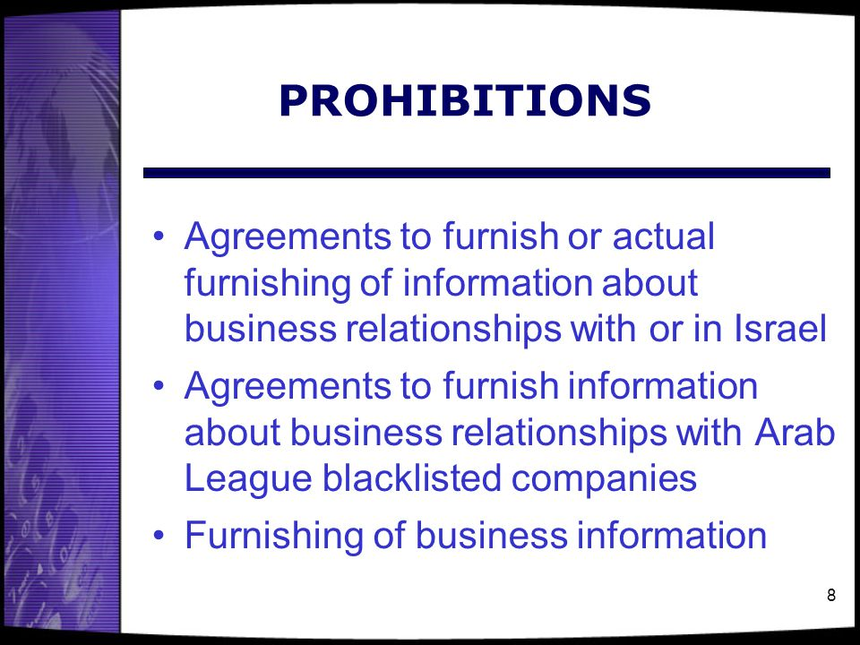 PROHIBITIONS Agreements to furnish or actual furnishing of information about business relationships with or in Israel.