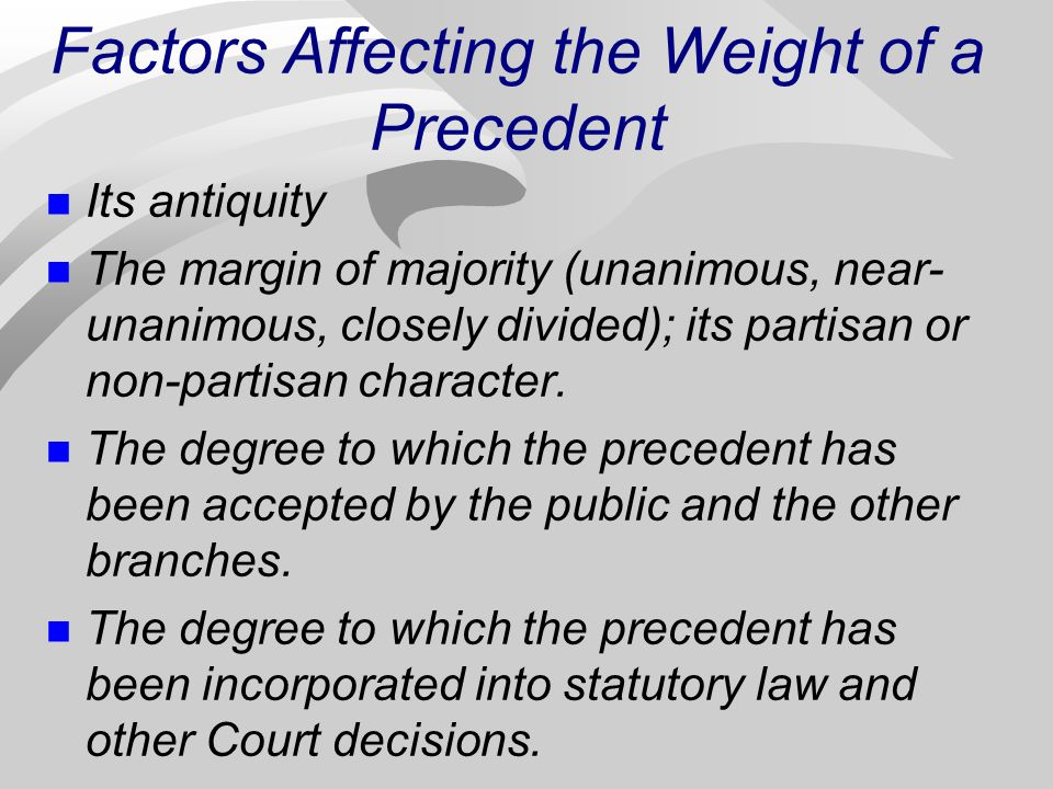 Factors Affecting the Weight of a Precedent