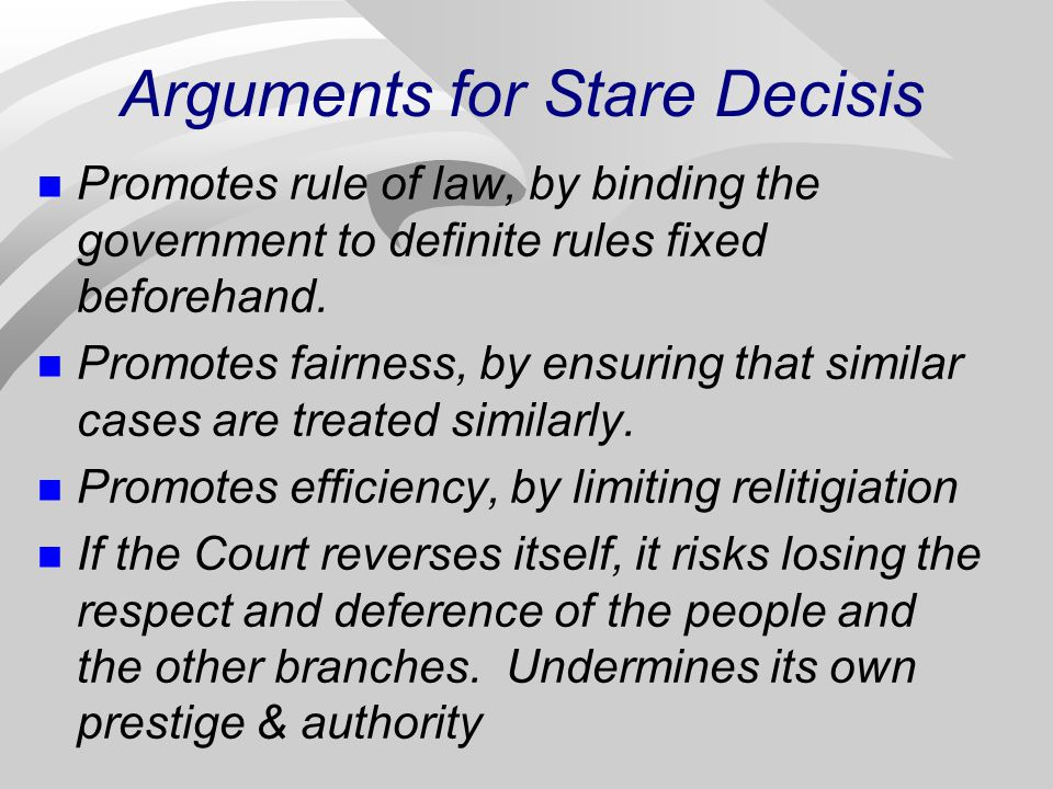 Arguments for Stare Decisis