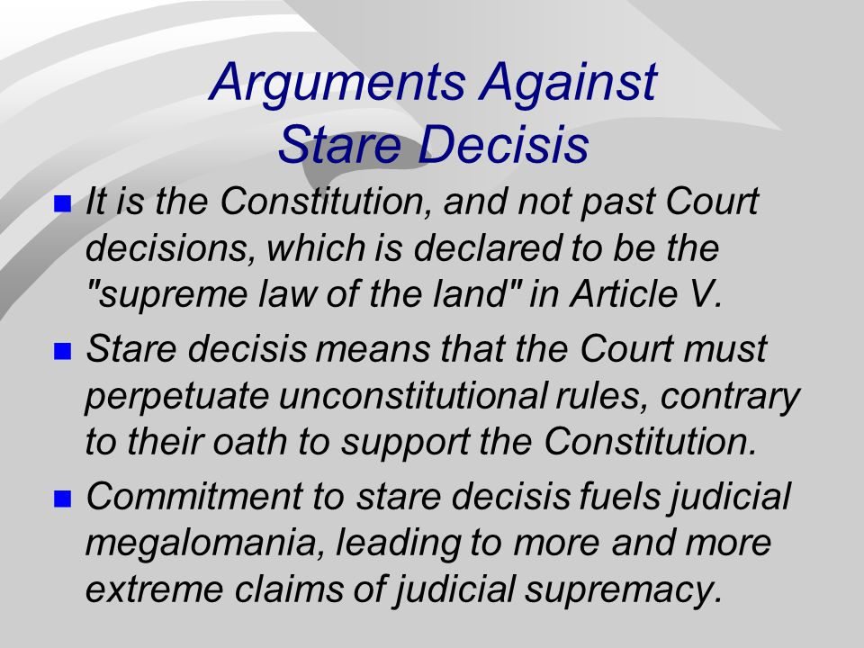Arguments Against Stare Decisis