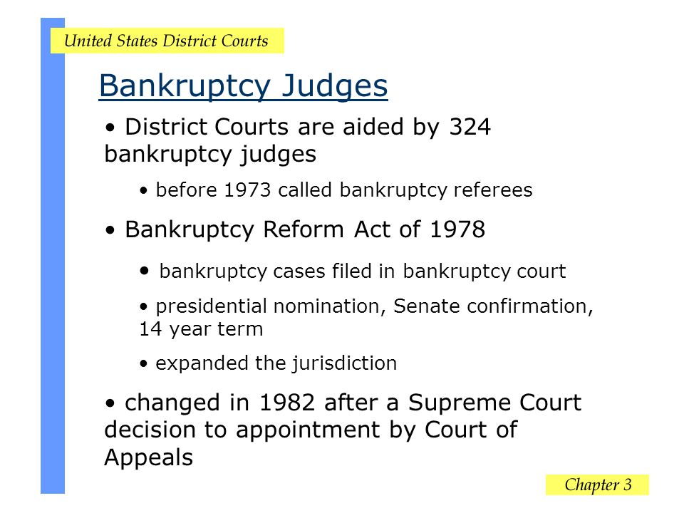Bankruptcy Judges District Courts are aided by 324 bankruptcy judges