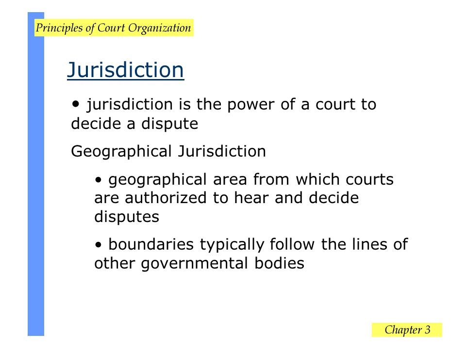 Jurisdiction jurisdiction is the power of a court to decide a dispute