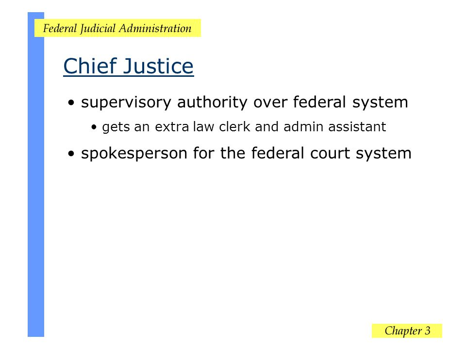 Chief Justice supervisory authority over federal system