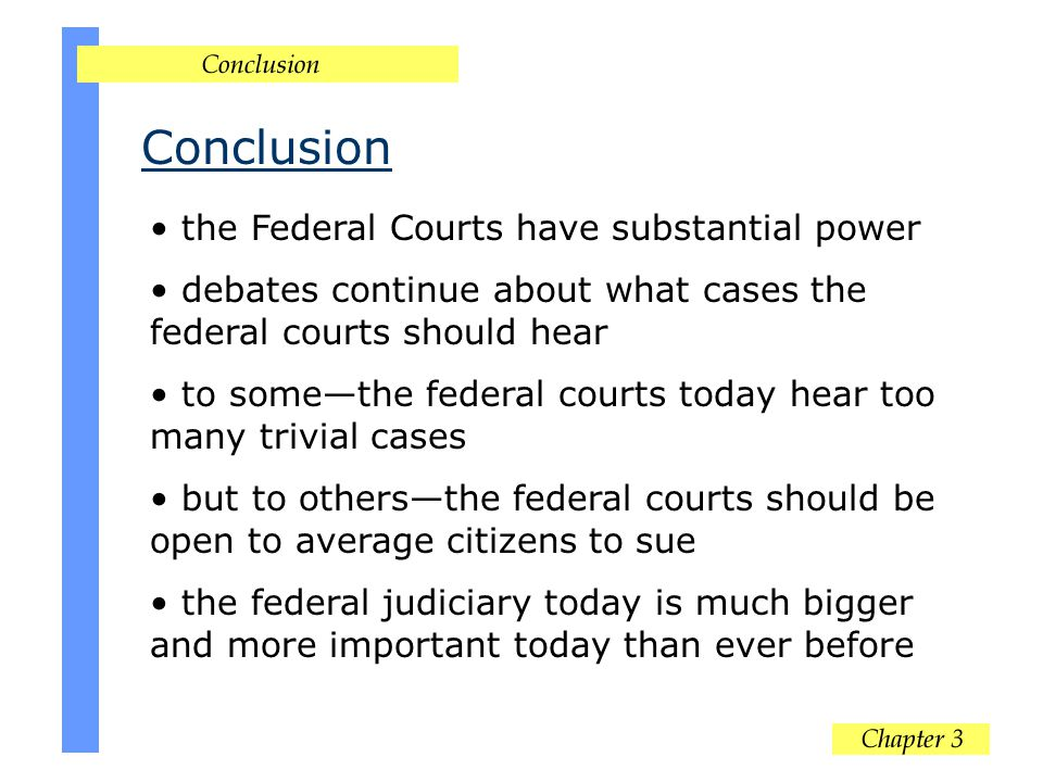 Conclusion the Federal Courts have substantial power