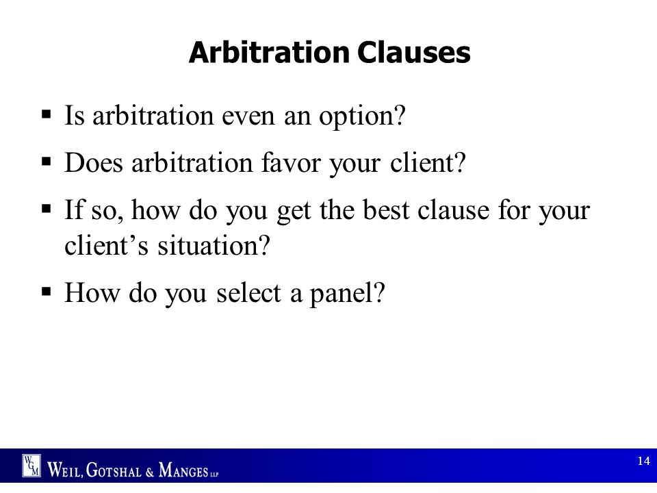 Is arbitration even an option Does arbitration favor your client