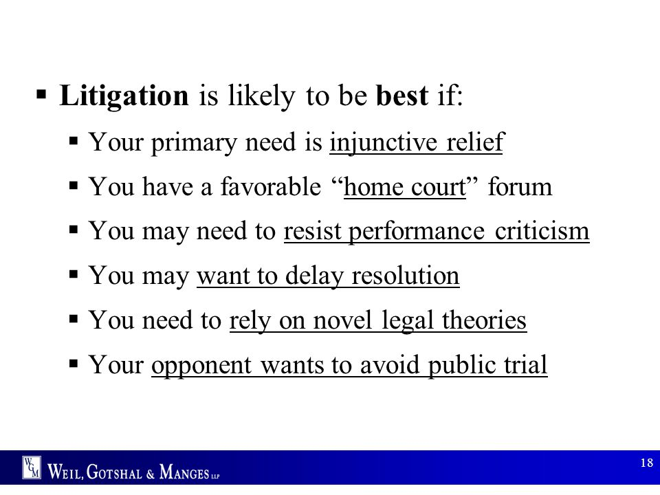 Litigation is likely to be best if: