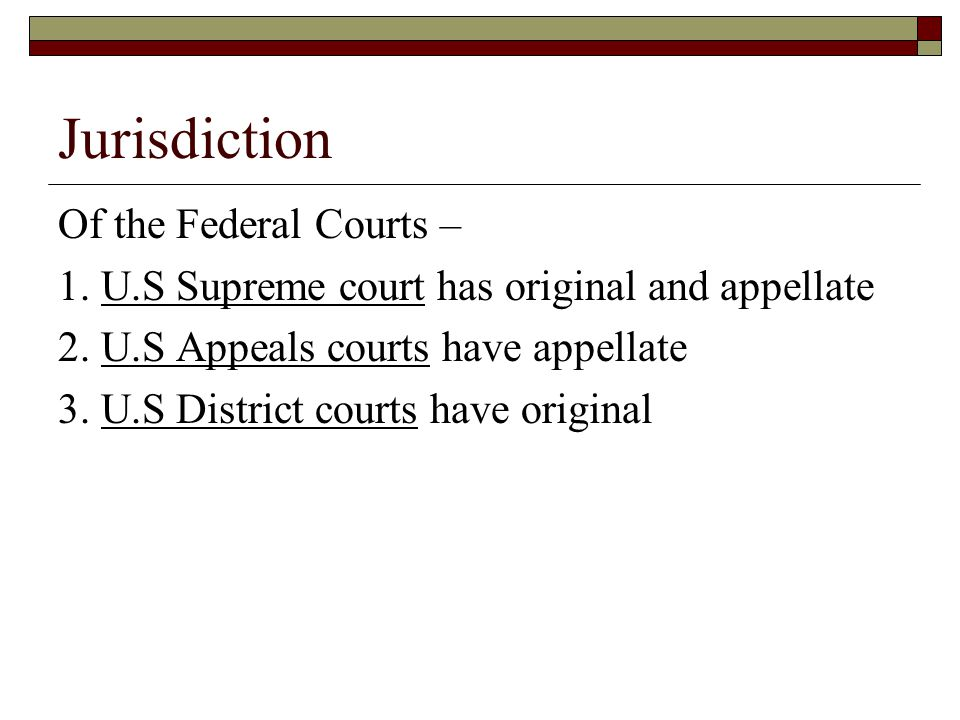 Jurisdiction Of the Federal Courts –