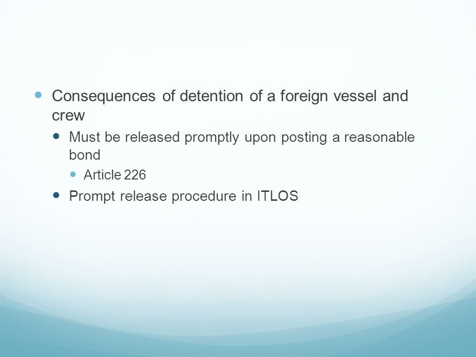 Consequences of detention of a foreign vessel and crew