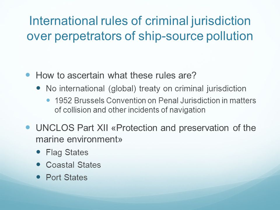 International rules of criminal jurisdiction over perpetrators of ship-source pollution