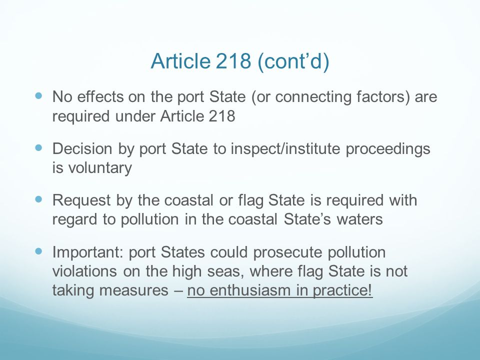 Article 218 (cont'd) No effects on the port State (or connecting factors) are required under Article 218.