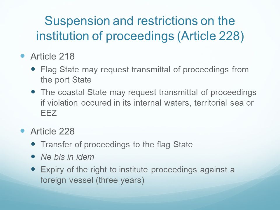Suspension and restrictions on the institution of proceedings (Article 228)