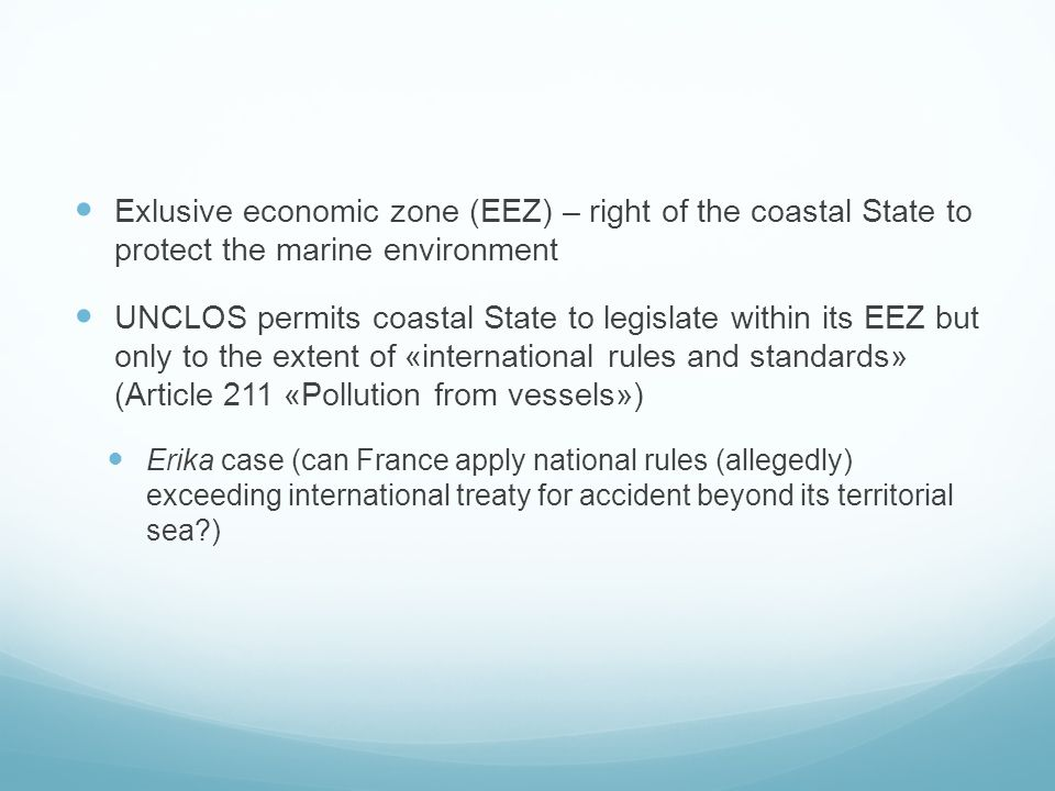 Exlusive economic zone (EEZ) – right of the coastal State to protect the marine environment