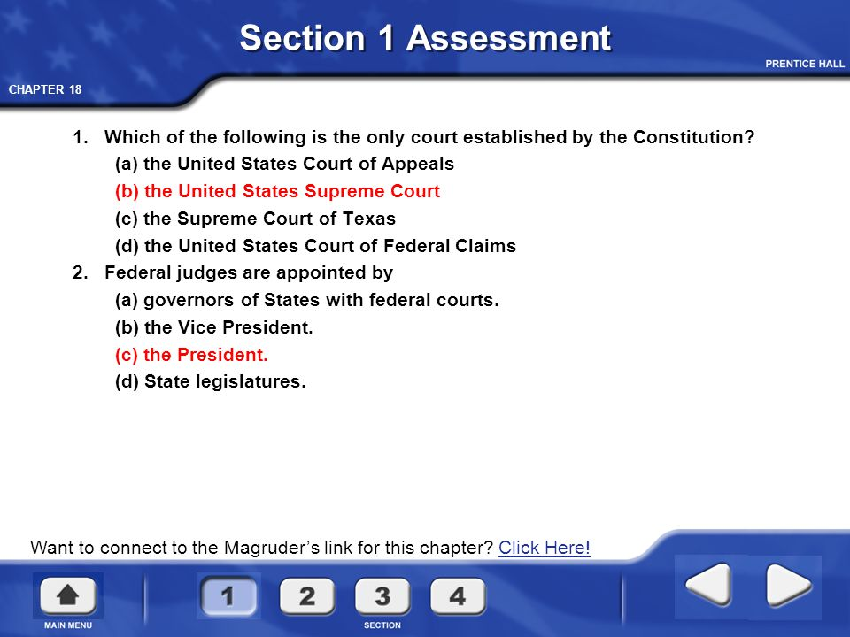Section 1 Assessment 1. Which of the following is the only court established by the Constitution (a) the United States Court of Appeals.