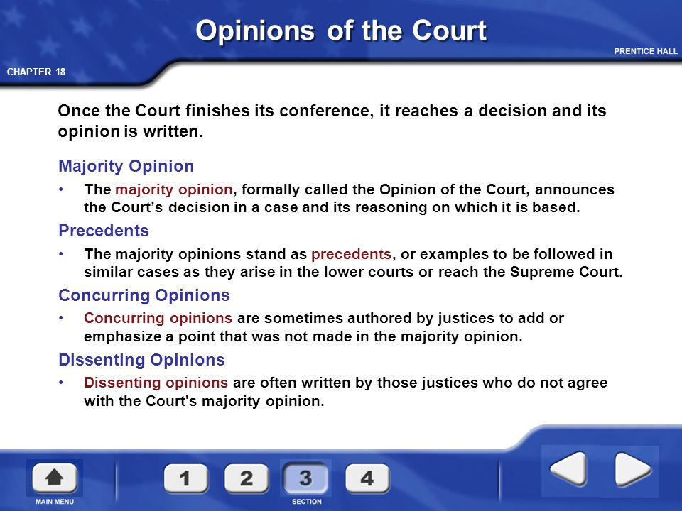 Opinions of the Court Once the Court finishes its conference, it reaches a decision and its opinion is written.
