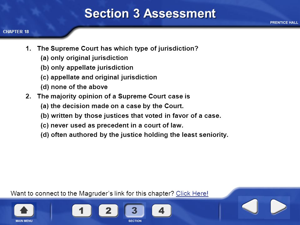 Section 3 Assessment 1. The Supreme Court has which type of jurisdiction (a) only original jurisdiction.