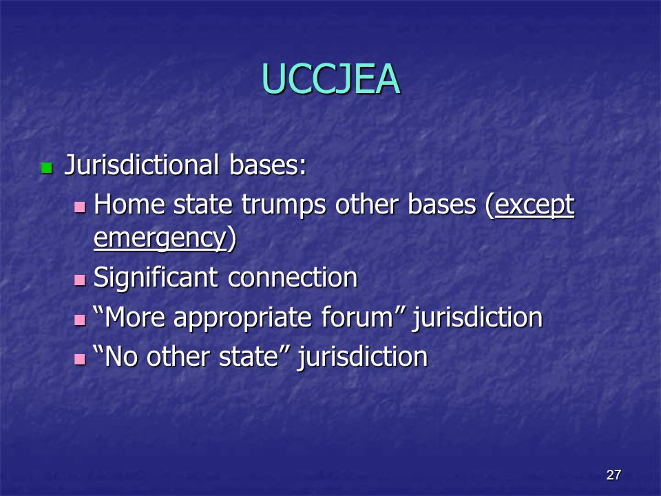 UCCJEA Jurisdictional bases: