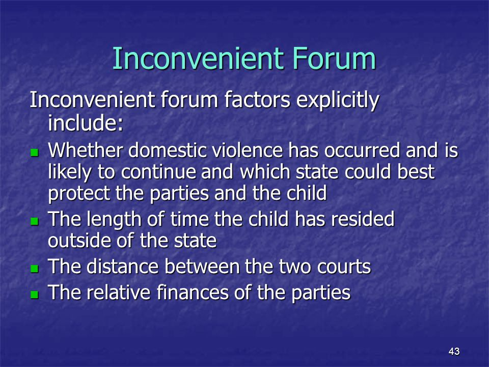 Inconvenient Forum Inconvenient forum factors explicitly include: