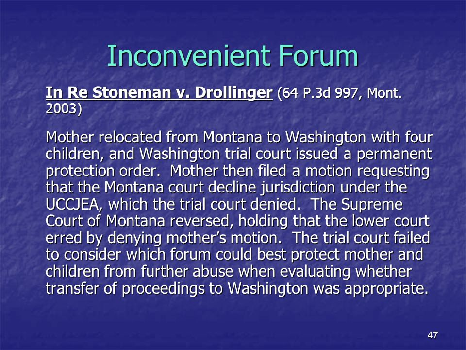 Inconvenient Forum In Re Stoneman v. Drollinger (64 P.3d 997, Mont. 2003)