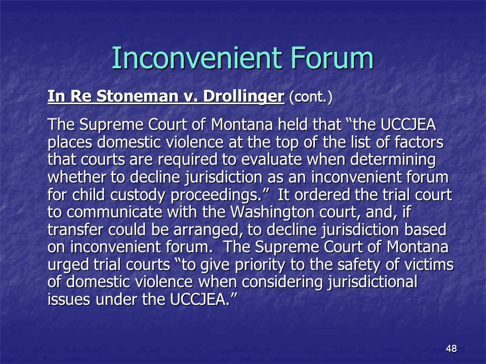 Inconvenient Forum In Re Stoneman v. Drollinger (cont.)