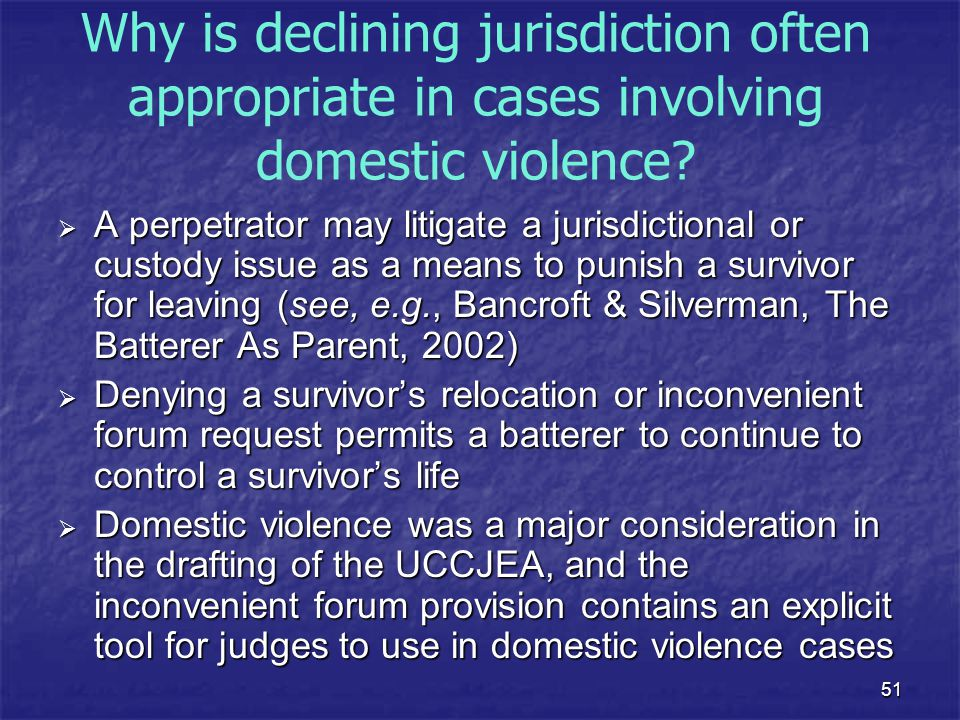 Why is declining jurisdiction often appropriate in cases involving domestic violence