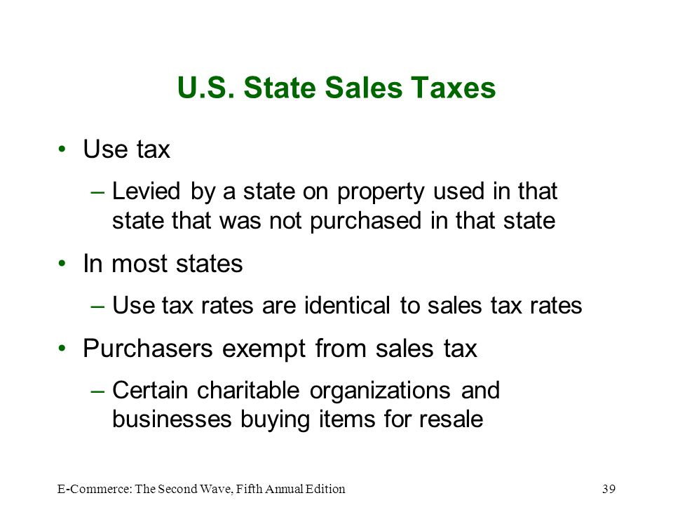 U.S. State Sales Taxes Use tax In most states