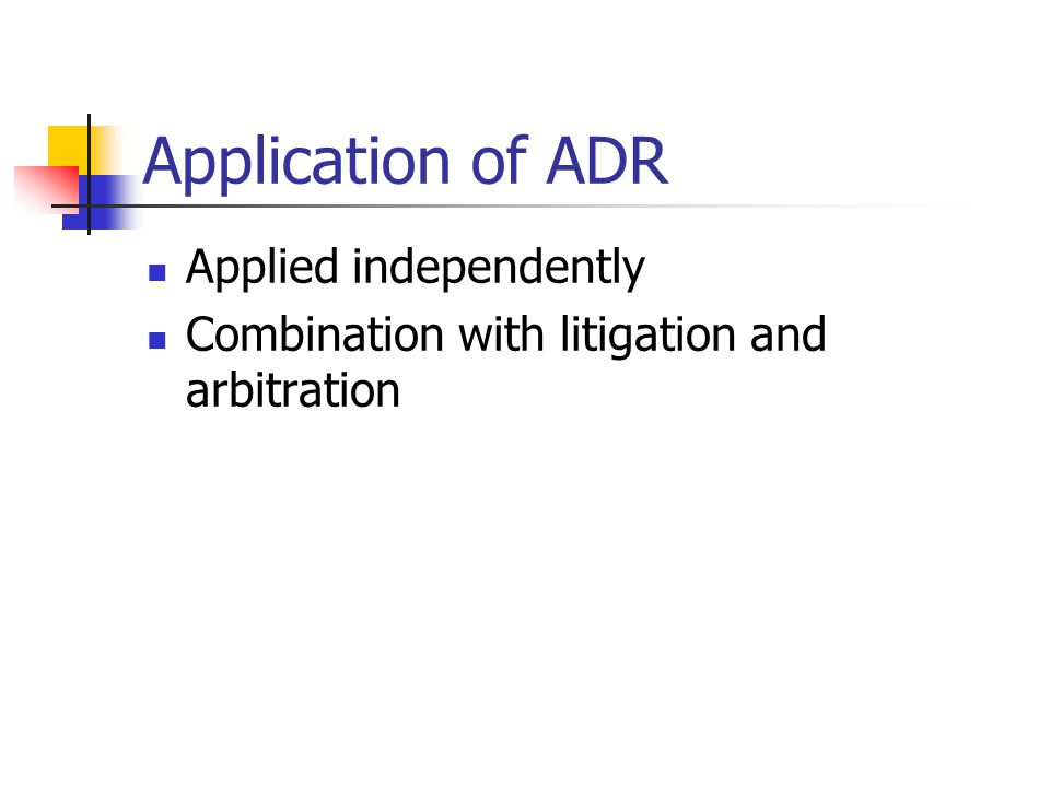 Application of ADR Applied independently