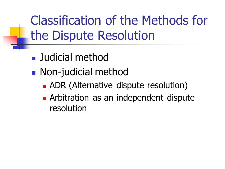 Classification of the Methods for the Dispute Resolution
