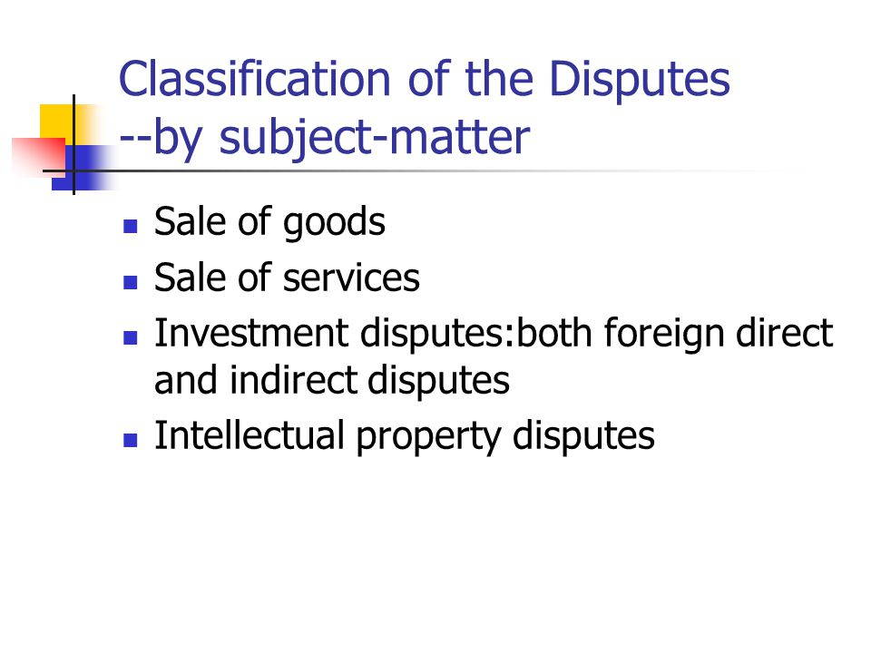 Classification of the Disputes --by subject-matter