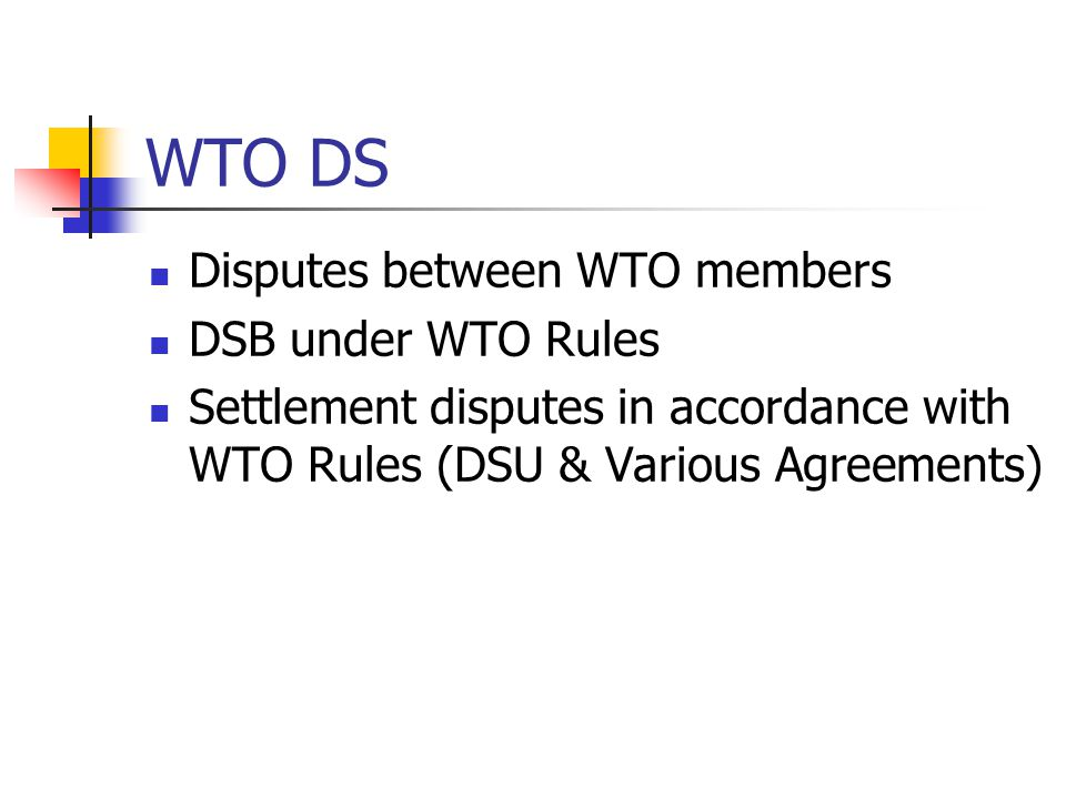 WTO DS Disputes between WTO members DSB under WTO Rules