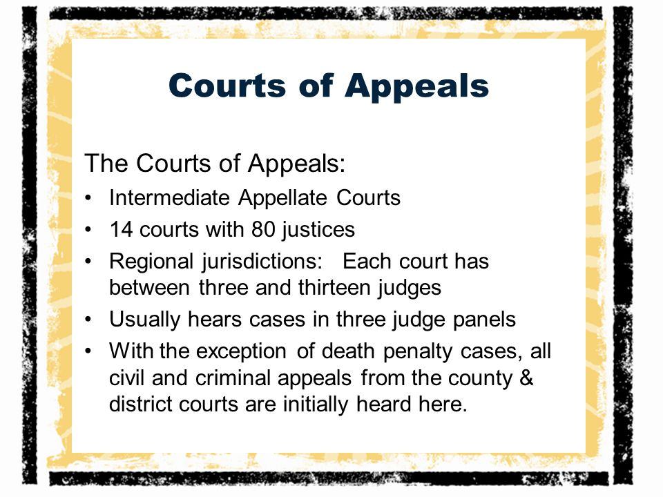 Courts of Appeals The Courts of Appeals: Intermediate Appellate Courts